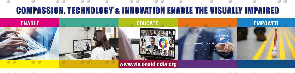 3 E - ENABLE, EDUCATE & EMPOWER the Visually Impaired