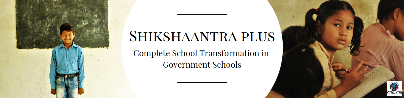 Shikshaantra Plus - a Complete School Transformation programme reaching out to 28,000 students in 15 Government Schools in 6 states