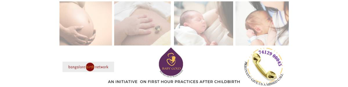 BABY GOLD - Birth Hour care for Woman & Baby, an initiative by Bangalore Birth Network.