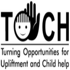 TOUCH (Turning Opportunities for Upliftment and Child Help)