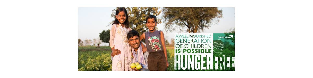 WORLD VISION INDIA'S HUNGER-FREE CAMPAIGN
