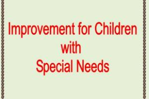 Improvement for Children with Special Needs