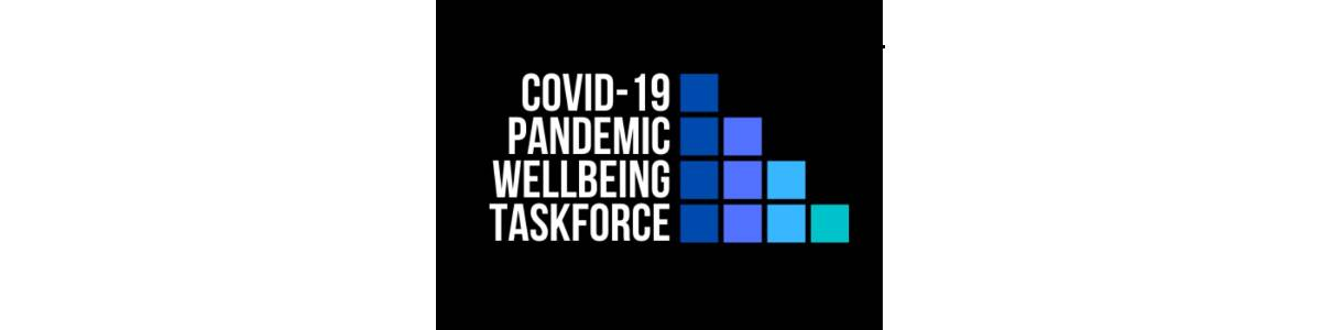 Covid-19 Pandemic Wellbeing Taskforce