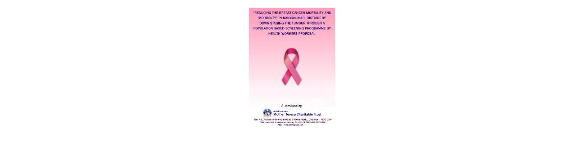 Reducing the breast cancer mortality and morbidity in Kanyakumari District by down-staging the tumour through a population based screening programme by health workers